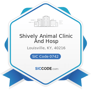 Shively Animal Clinic And Hosp - SIC Code 0742 - Veterinary Services for Animal Specialties