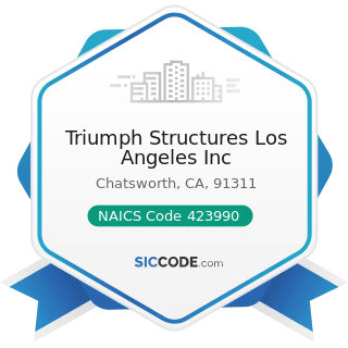 Triumph Structures Los Angeles Inc - NAICS Code 423990 - Other Miscellaneous Durable Goods...
