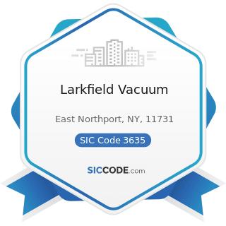 Larkfield Vacuum - SIC Code 3635 - Household Vacuum Cleaners