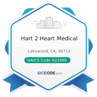 Hart 2 Heart Medical - NAICS Code 621999 - All Other Miscellaneous Ambulatory Health Care...