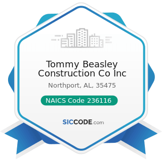 Tommy Beasley Construction Co Inc - NAICS Code 236116 - New Multifamily Housing Construction...