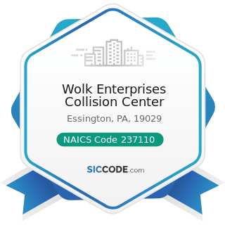 Wolk Enterprises Collision Center - NAICS Code 237110 - Water and Sewer Line and Related...