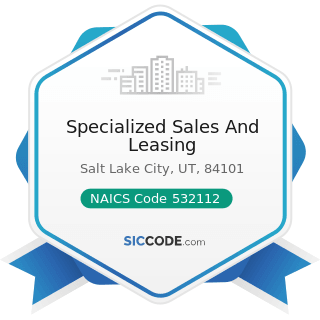 Specialized Sales And Leasing - NAICS Code 532112 - Passenger Car Leasing