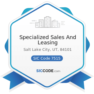 Specialized Sales And Leasing - SIC Code 7515 - Passenger Car Leasing