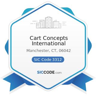 Cart Concepts International - SIC Code 3312 - Steel Works, Blast Furnaces (including Coke...