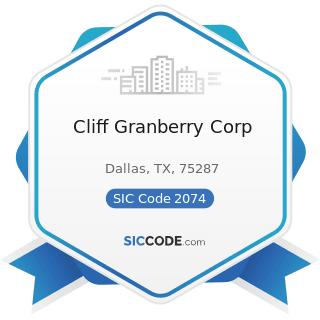 Cliff Granberry Corp - SIC Code 2074 - Cottonseed Oil Mills