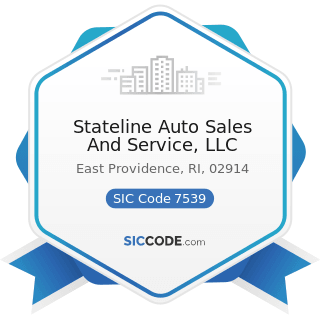 Stateline Auto Sales And Service, LLC - SIC Code 7539 - Automotive Repair Shops, Not Elsewhere...