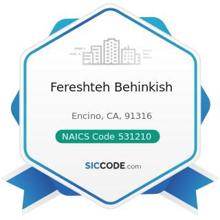 Fereshteh Behinkish - NAICS Code 531210 - Offices of Real Estate Agents and Brokers