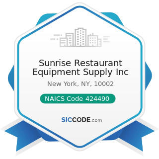 Sunrise Restaurant Equipment Supply Inc - NAICS Code 424490 - Other Grocery and Related Products...