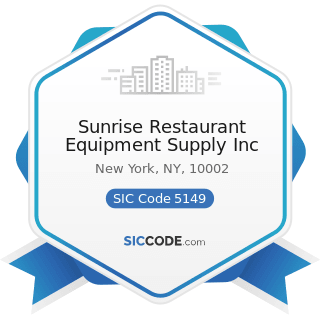 Sunrise Restaurant Equipment Supply Inc - SIC Code 5149 - Groceries and Related Products, Not...