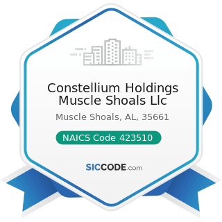 Constellium Holdings Muscle Shoals Llc - NAICS Code 423510 - Metal Service Centers and Other...
