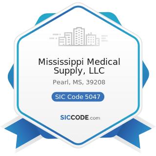 Mississippi Medical Supply, LLC - SIC Code 5047 - Medical, Dental, and Hospital Equipment and...