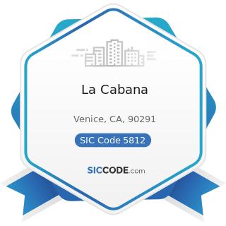 La Cabana - SIC Code 5812 - Eating Places