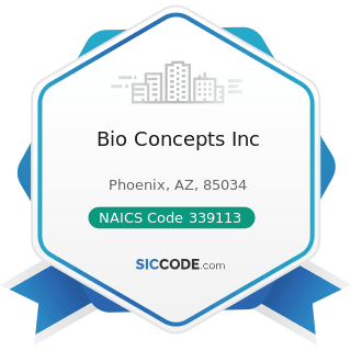 Bio Concepts Inc - NAICS Code 339113 - Surgical Appliance and Supplies Manufacturing