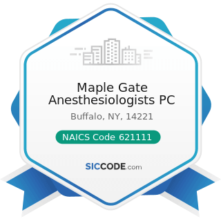 Maple Gate Anesthesiologists PC - NAICS Code 621111 - Offices of Physicians (except Mental...