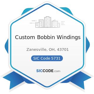 Custom Bobbin Windings - SIC Code 5731 - Radio, Television, and Consumer Electronics Stores