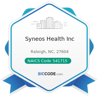 Syneos Health Inc - NAICS Code 541715 - Research and Development in the Physical, Engineering,...