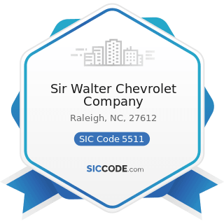 Sir Walter Chevrolet Company - SIC Code 5511 - Motor Vehicle Dealers (New and Used)