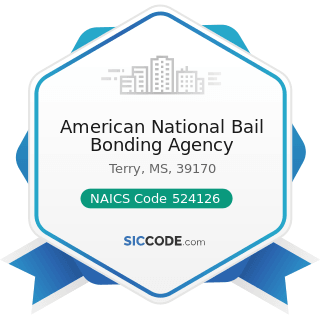 American National Bail Bonding Agency - NAICS Code 524126 - Direct Property and Casualty...