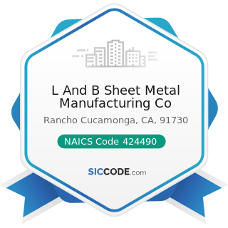 L And B Sheet Metal Manufacturing Co - NAICS Code 424490 - Other Grocery and Related Products...