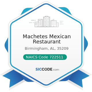 Machetes Mexican Restaurant - NAICS Code 722511 - Full-Service Restaurants