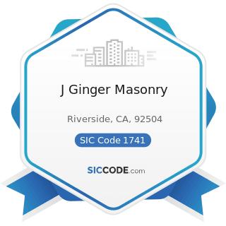 J Ginger Masonry - SIC Code 1741 - Masonry, Stone Setting, and Other Stone Work