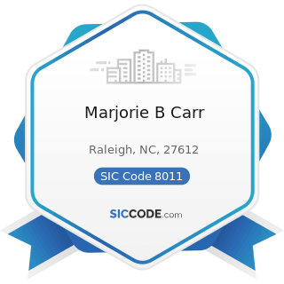 Marjorie B Carr - SIC Code 8011 - Offices and Clinics of Doctors of Medicine
