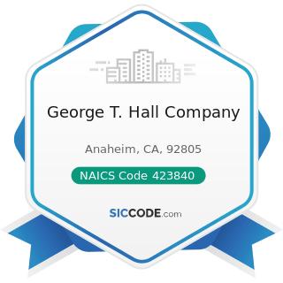 George T. Hall Company - NAICS Code 423840 - Industrial Supplies Merchant Wholesalers