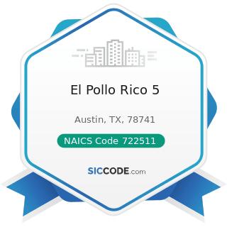 El Pollo Rico 5 - NAICS Code 722511 - Full-Service Restaurants