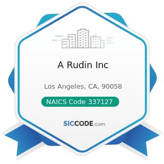 A Rudin Inc - NAICS Code 337127 - Institutional Furniture Manufacturing