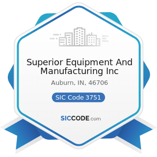 Superior Equipment And Manufacturing Inc - SIC Code 3751 - Motorcycles, Bicycles, and Parts