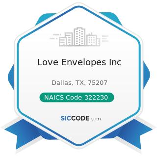 Love Envelopes Inc - NAICS Code 322230 - Stationery Product Manufacturing