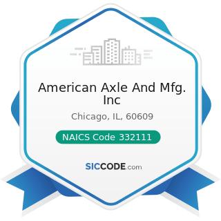 American Axle And Mfg. Inc - NAICS Code 332111 - Iron and Steel Forging