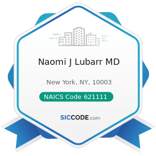 Naomi J Lubarr MD - NAICS Code 621111 - Offices of Physicians (except Mental Health Specialists)