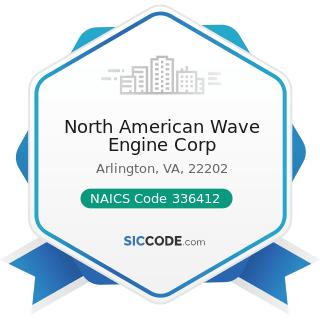 North American Wave Engine Corp - NAICS Code 336412 - Aircraft Engine and Engine Parts...