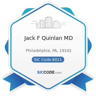 Jack F Quinlan MD - SIC Code 8011 - Offices and Clinics of Doctors of Medicine