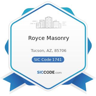Royce Masonry - SIC Code 1741 - Masonry, Stone Setting, and Other Stone Work