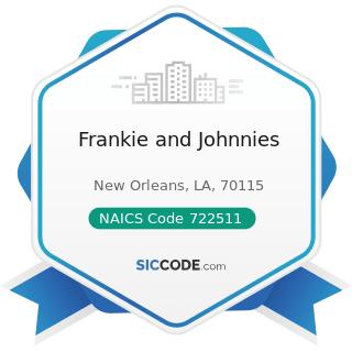 Frankie and Johnnies - NAICS Code 722511 - Full-Service Restaurants