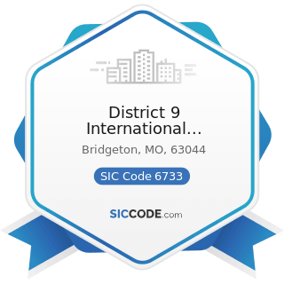 District 9 International Association of Machinists and Aerospace Workers - SIC Code 6733 -...
