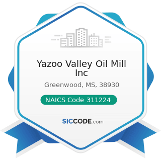 Yazoo Valley Oil Mill Inc - NAICS Code 311224 - Soybean and Other Oilseed Processing