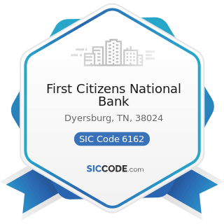 First Citizens National Bank - SIC Code 6162 - Mortgage Bankers and Loan Correspondents