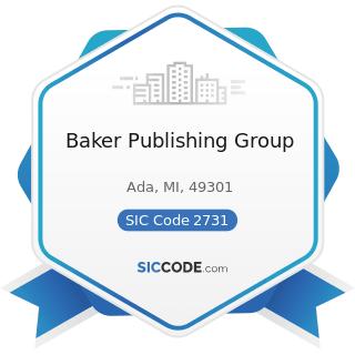 Baker Publishing Group - SIC Code 2731 - Books: Publishing, or Publishing and Printing