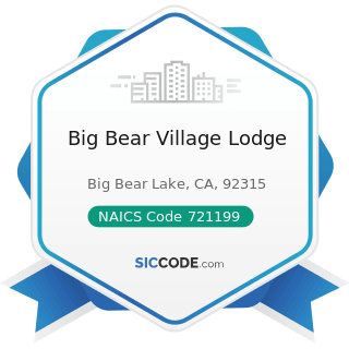 Big Bear Village Lodge - NAICS Code 721199 - All Other Traveler Accommodation