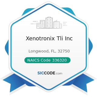 Xenotronix Tli Inc - NAICS Code 336320 - Motor Vehicle Electrical and Electronic Equipment...