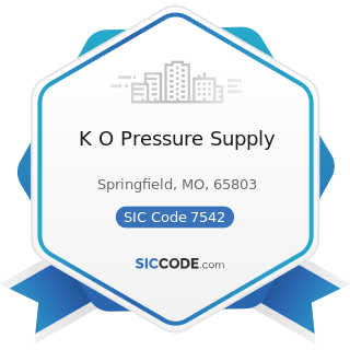 K O Pressure Supply - SIC Code 7542 - Car Washes