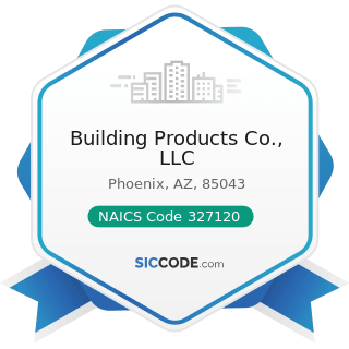 Building Products Co., LLC - NAICS Code 327120 - Clay Building Material and Refractories...