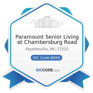 Paramount Senior Living at Chambersburg Road - SIC Code 8059 - Nursing and Personal Care...