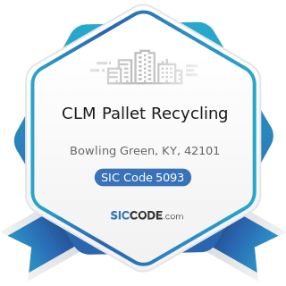 CLM Pallet Recycling - SIC Code 5093 - Scrap and Waste Materials