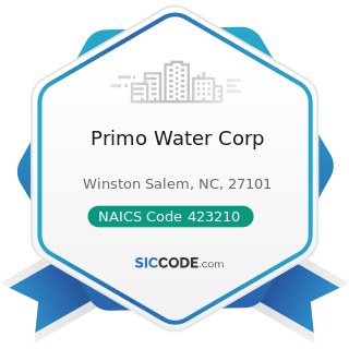 Primo Water Corp - NAICS Code 423210 - Furniture Merchant Wholesalers