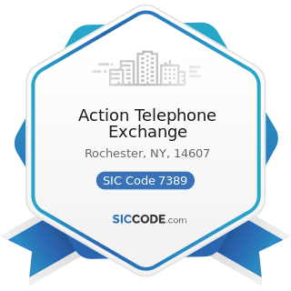 Action Telephone Exchange - SIC Code 7389 - Business Services, Not Elsewhere Classified